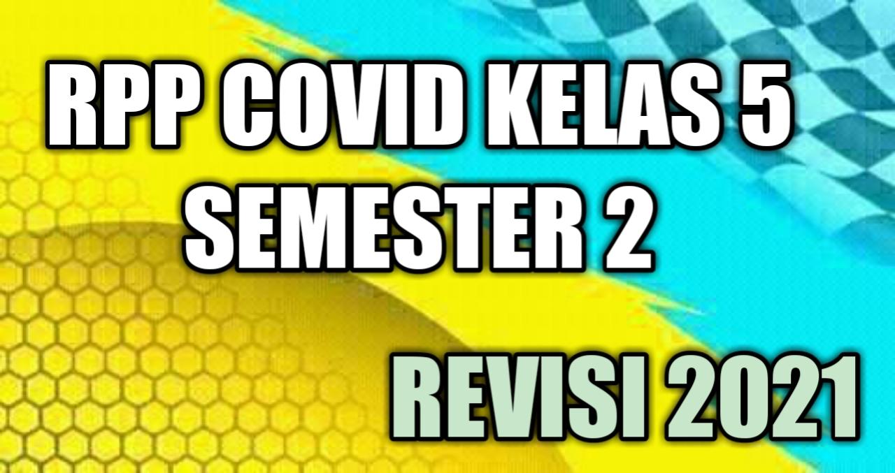 RPP Covid Kelas 5 Semester 2 Revisi 2021