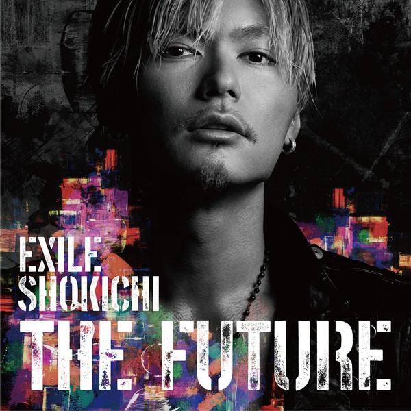 [Album] EXILE SHOKICHI – THE FUTURE (2016.04.27/MP3/RAR)