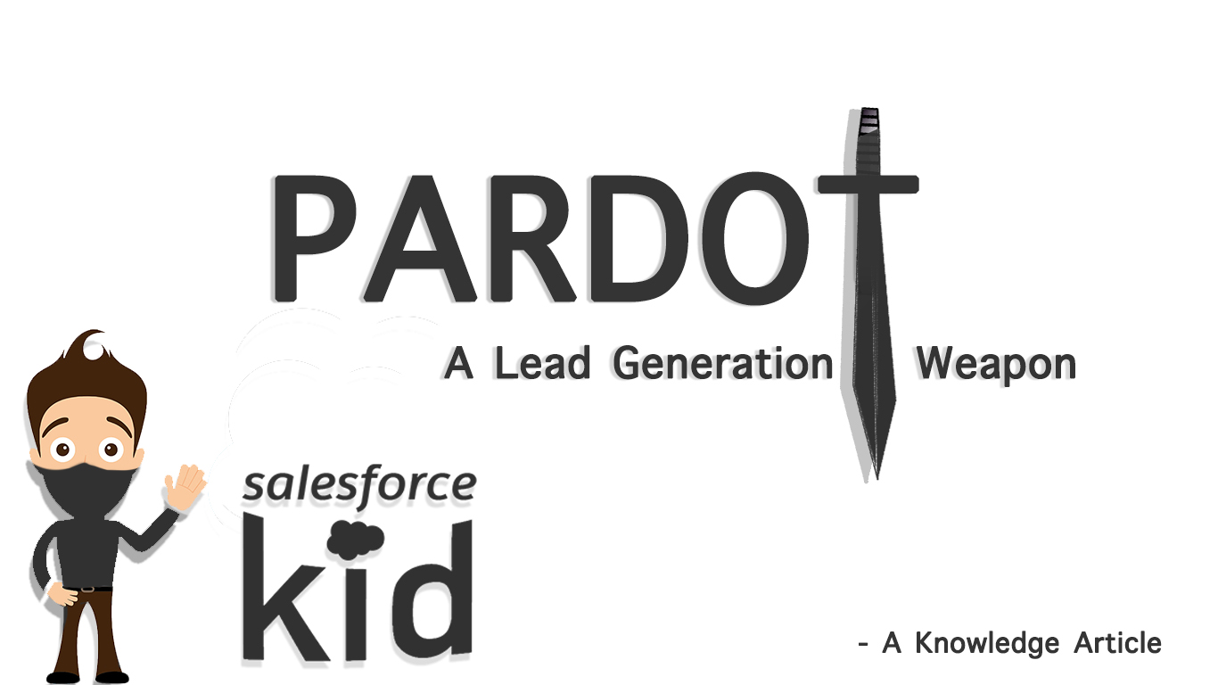 Salesforce Pardot lead generation weapon by salesforce kid a knowledge article