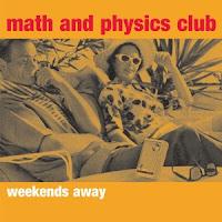 """Weekends Away"" EP - Math & Physics Club (Cover Art)"