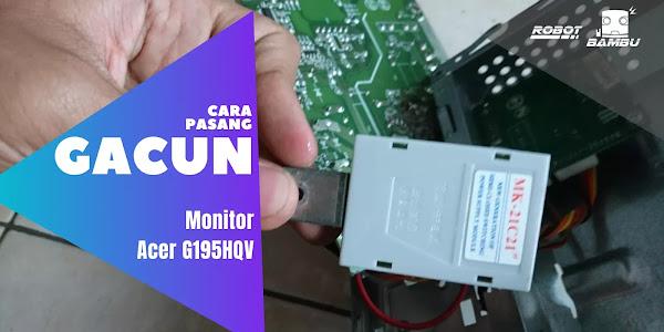 Cara Pasang Gacun di monitor Acer G195HQV