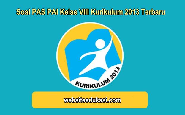 Soal PAS PAI Kelas 8 Kurikulum 2013 Tahun 2019/2020