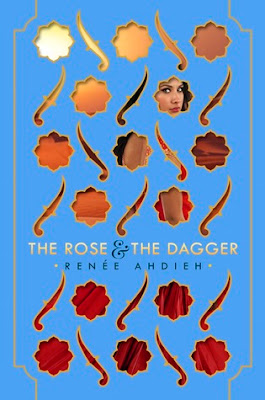 RELEASE DAY BLITZ | The Rose and the Dagger by Renée Ahdieh