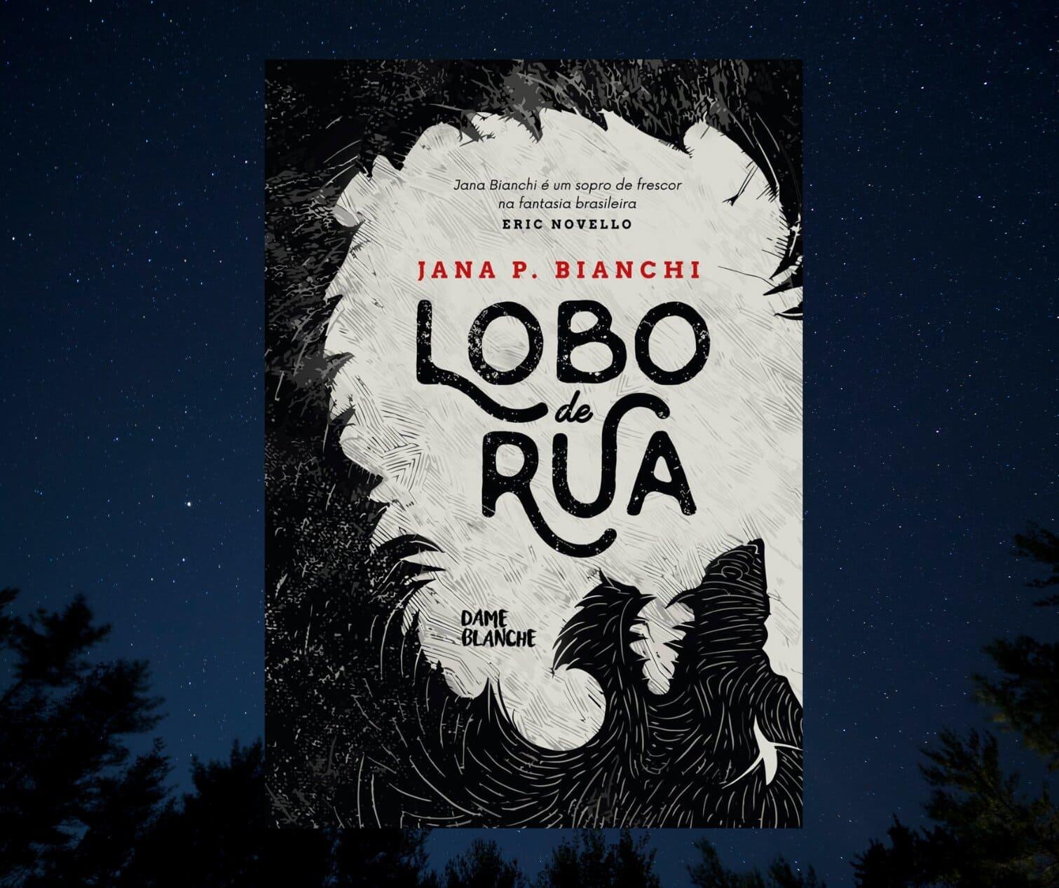 Resenha: Lobo de Rua, de Jana P. Bianchi
