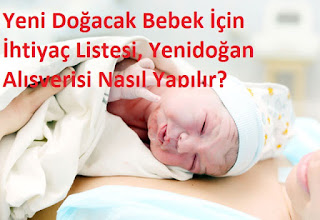 Yeni Doğacak Bebek İçin İhtiyaç Listesi, Yenidoğan Alışverişi Nasıl Yapılır?
