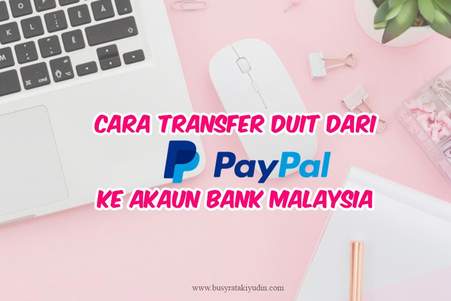 CARA TRANSFER DUIT DARI PAYPAL KE AKAUN BANK MALAYSIA