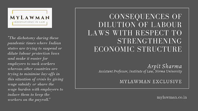 [Guest Post] Consequences of Dilution of Labour Laws with respect to Strengthening Economic Structure by Arpit Sharma | Expert  Views