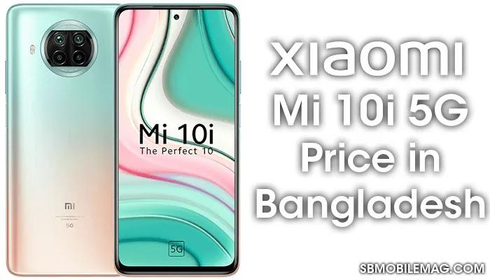 Xiaomi Mi 10i 5G, Xiaomi Mi 10i 5G Price, Xiaomi Mi 10i 5G Price in Bangladesh