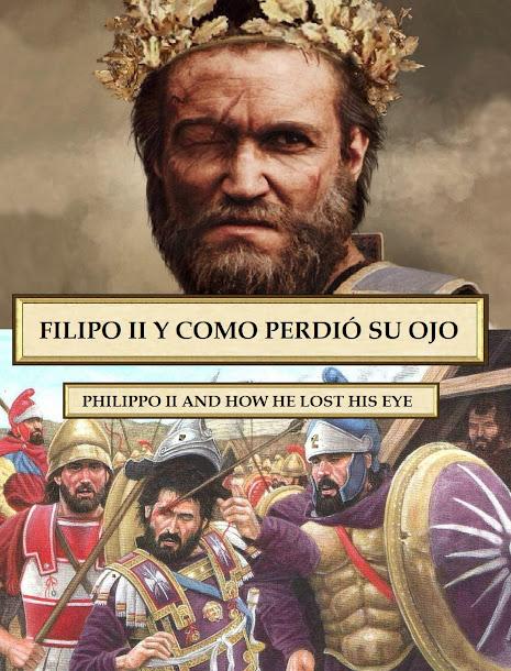 Todos conocemos al padre de Alejandro Magno, a Filipo II,  un hombre con una herida de su ojo derecho.