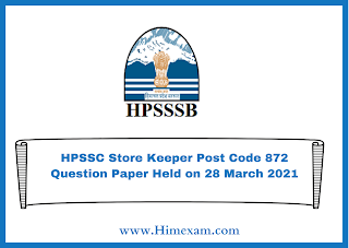 HPSSC Store Keeper Post Code 872 Question Paper Held on 28 March 2021