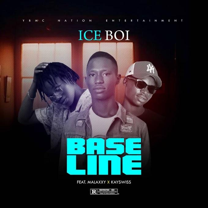 Baseline Music | iceBoi Ft Kayswiss x Malaxxy