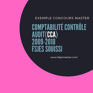 Exemple de Concours Master Comptabilité Contrôle Audit (CCA) 2009-2010 - Fsjes Souissi