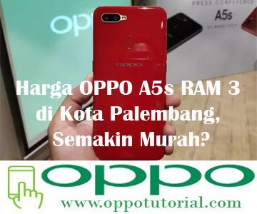 Harga OPPO A5s RAM 3GB di Kota Palembang