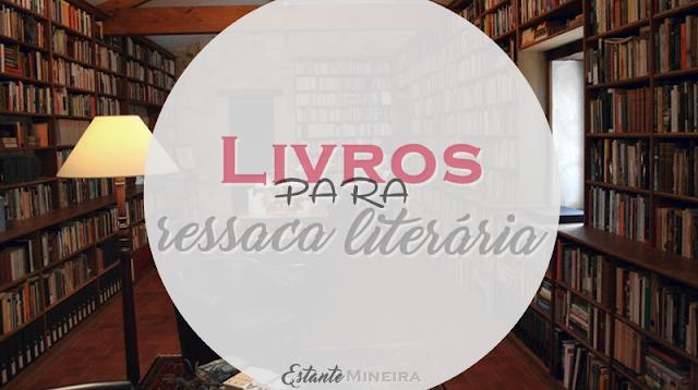 LIVROS PARA RESSACA LITERÁRIA