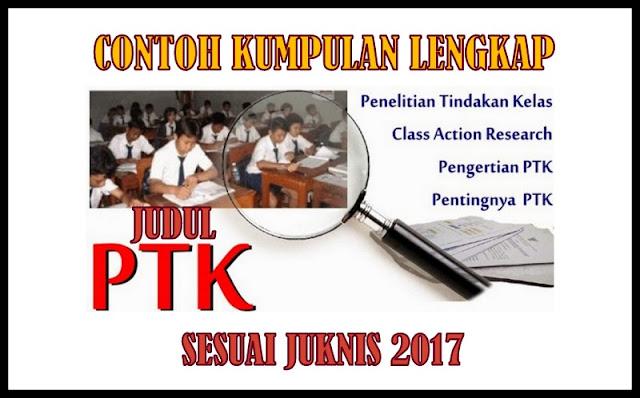 Contoh Kumpulan Lengkap Judul PTK Tahun Ajaran 2017/2018