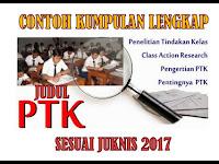 Contoh Kumpulan Lengkap Judul PTK Sesuai Juknis 2017