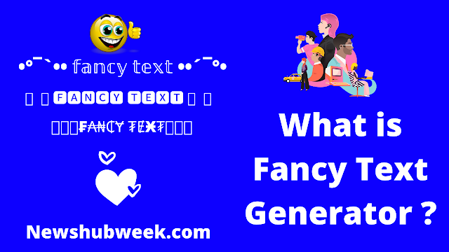 What is the Fancy text generator?Instagram Fonts - Cool Fancy Text Generator