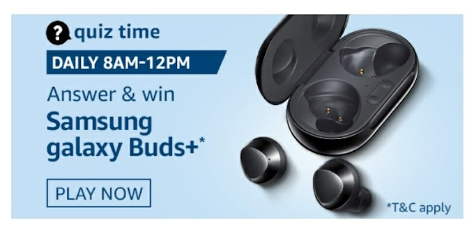 Amazon Quiz answer and stand a chance to win Samsung Galaxy Buds+