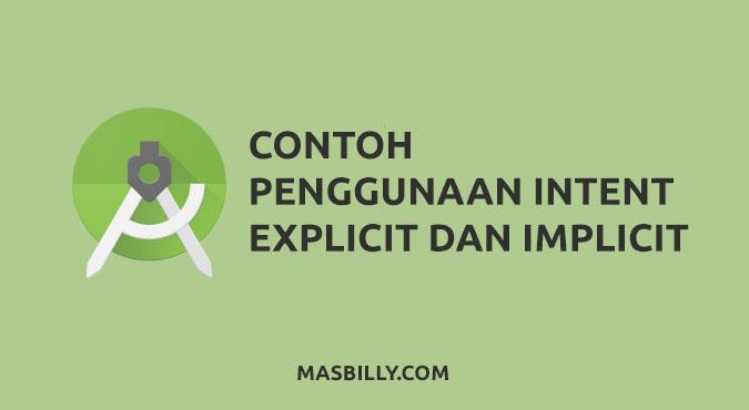 Contoh Penggunaan Intent Explicit dan Implicit untuk Pindah antar Activity