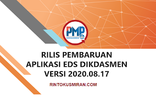 RILIS PEMBARUAN APLIKASI EDS DIKDASMEN VERSI 2020.08.17