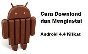 Download Dan Menginstal Android 4.4 Kitkat