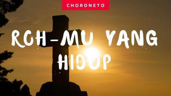 Chord Gitar Roh-Mu Yang Hidup
