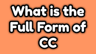 cc full form, what is the full form of cc, cc full form in mail, cc full form in computer, cc full form in banking, cc full in english, cc full form in hindi, what is cc in mail, what is cc full form, what is cc in email, what is cc and bcc in mail, what is cc, what is full form of cc in email, cc full form in gmail, cc full form in engine, cc full form in bank, cc full form in Instagram