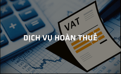 Dịch vụ Hoàn thuế Giá trị Gia tăng - Công ty Kiểm toán Đất Việt