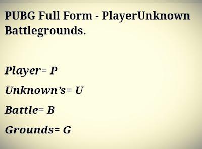 PUBG Full Form - PlayerUnknown Battlegrounds.