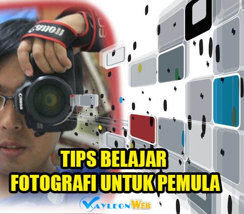 Tips Belajar Fotografi Untuk Pemula