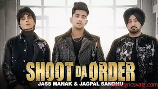 Shoot Da Order Lyrics In Hindi Jass Manak Jagpal sandhu