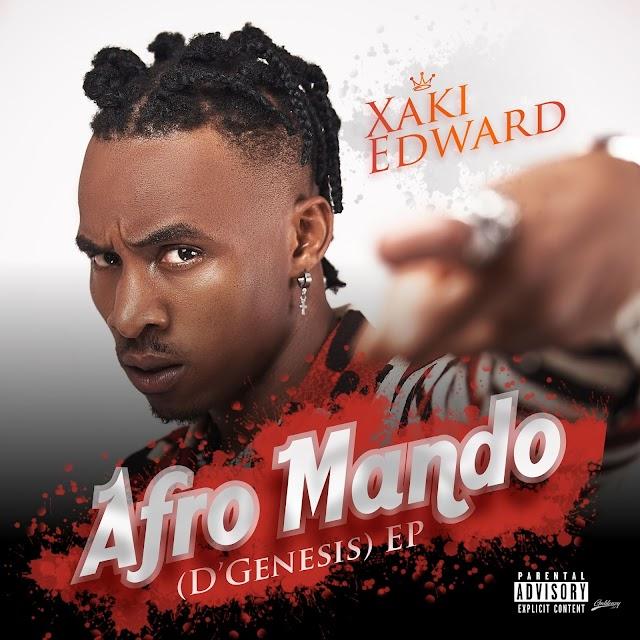 "EP: Xaki Edward - ""AFROMANDO (D'Genesis)"" | @Xaki_Worldwide"
