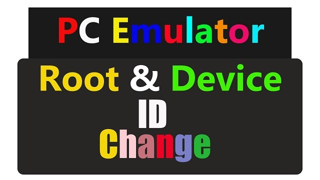 Best Android Emulator for Pc Windows 10 Root & Change Device Id