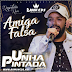 Unha Pintada - Amiga Falsa - Ao Vivo 2K18.08 - Ramon CDs Oficial