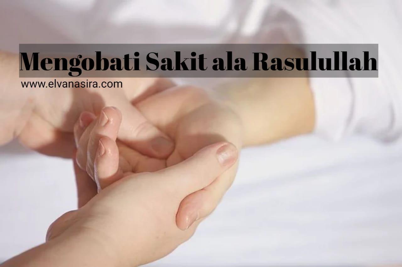 Berikut cara mengobati sakit ala Rasulullah