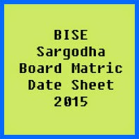 Matric Date Sheet 2017 BISE Sargodha Board