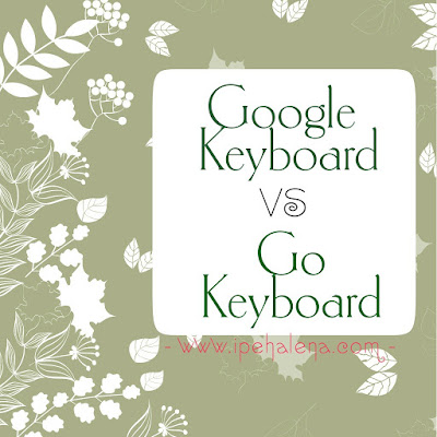 Go keyboard vs Google Keyboard