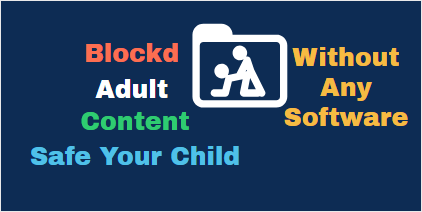 How To Block Adult Content in My Computer Without Any Software Using OpenDNS