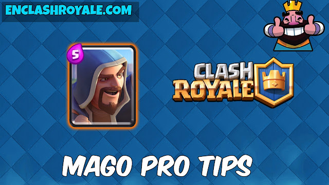 Pro tips de el Mago Clash Royale