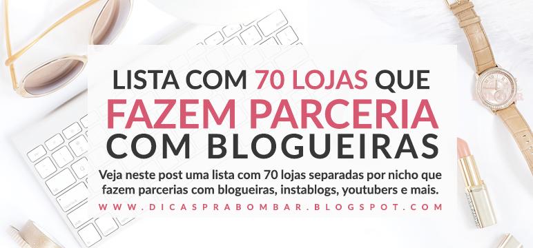 70 Lojas e Marcas que fazem parcerias com blogueiras