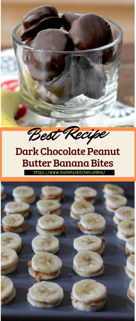Dark Chocolate Peanut Butter Banana Bites #desserts #cakerecipe #chocolate #fingerfood #easy