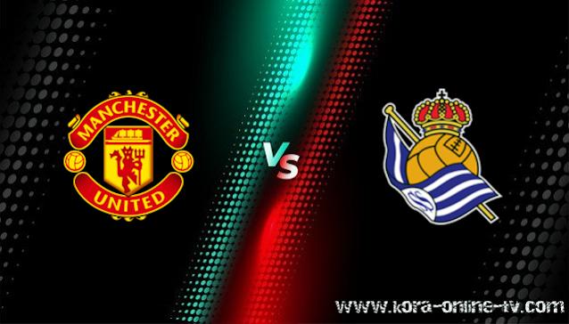 مشاهدة مباراة ريال سوسيداد ومانشستر يونايتد بث مباشر الدوري الأوروبي