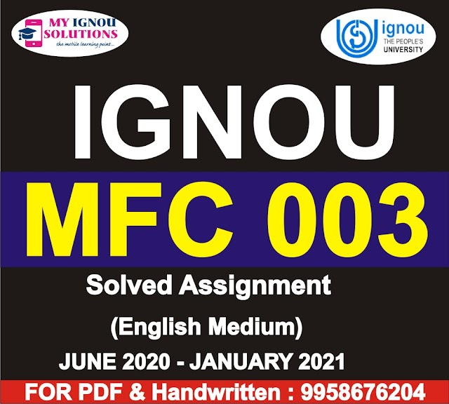 MFC 003 Solved Assignment 2020-21