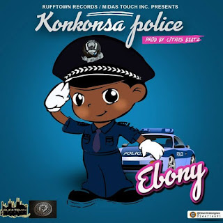 Ebony – Konkonsa Police Lyrics