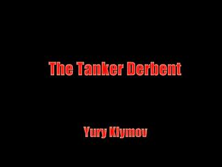 The Tanker Derbent
