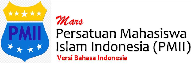 Lirik Lagu Mars PMII Versi Bahasa Indonesia - Teks Gambar Dan Mp3