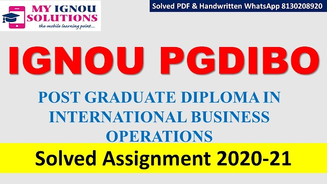 IGNOU PGDIBO Solved Assignment   2020-21
