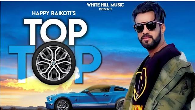 TOP TOP LYRICS – Happy Raikoti
