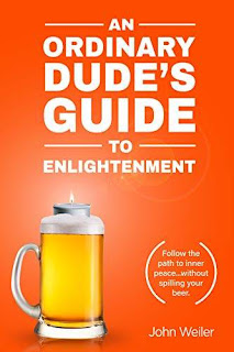 An Ordinary Dude's Guide to Enlightenment - an irreverent spiritual guide discount book promotion John Weiler