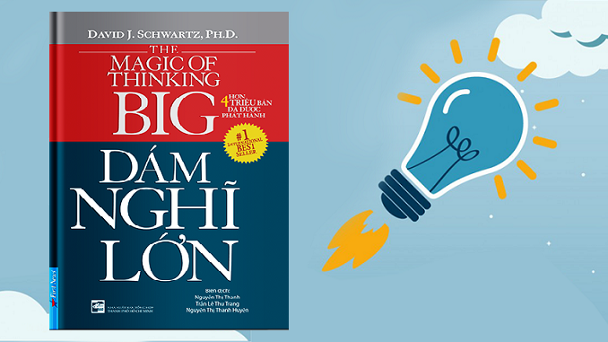 Dám nghĩ lớn (The magic of thinking big)